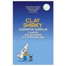 Cognitive Surplus - Clay Shirky